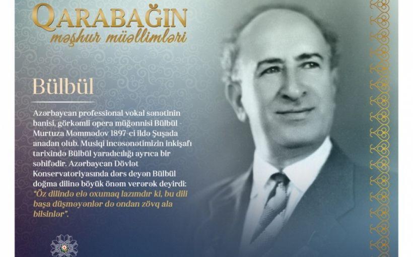 """""""Qarabağın məşhur müəllimləri"""" - Bülbül"""