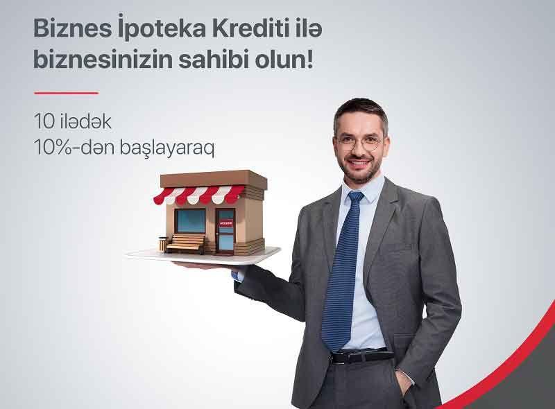 Kapital Bankdan yenilik -  bizneslə məşğul olanlara sərfəli ipoteka krediti
