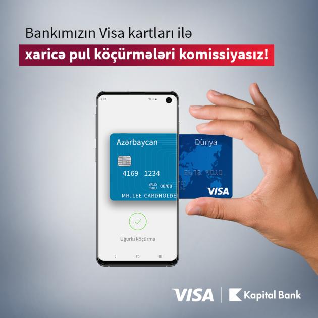 Kapital Bank-la Visa kartlarına komissiyasız köçürmələr etmək mümkünləşdi