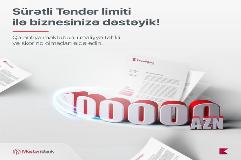 """""""Kapital Bank"""" """"Sürətli tender"""" limitini növbəti dəfə artırıb"""